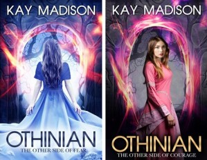 Othinian: The Other Side of Fear and The Other Side of Courage by Kay Madison (Book 1 and 2)