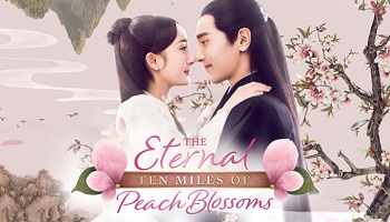Ten Miles of Peach Blossoms Chinese Drama