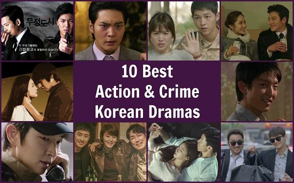 10 Best Action and Crime Korean Dramas | Kdrama Kisses