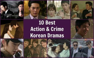 10 Best Action and Crime Korean Dramas - Jung Kyung Ho, Joo Won, Song Hye Kyo, Song Joong Gi, Park Min Young, Lee Min Ho, Lee Joong Gi, Lee Je Hoon, Kim Hye Soo, Jo Jin Woong, Ma Dong Suk, Seo In Guk