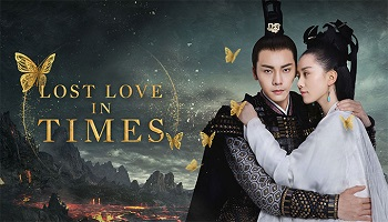 Lost Love In Times Chinese Drama - William Chan and Cecilia Liu