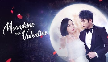 Moonshine and Valentine Chinese Drama